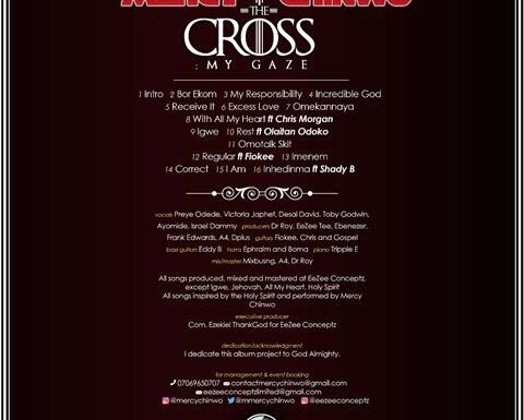 """(AUDIO) : Mercy Chinwo Releases Debut Album """"The Cross My Gaze"""" – Available Online"""