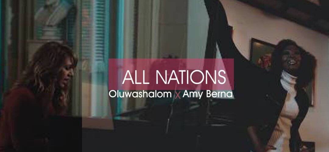 "(AUDIO) : All Nations"" – Oluwashalom feat. Amy Berna [@oluwa_shalom @amyberna ]"