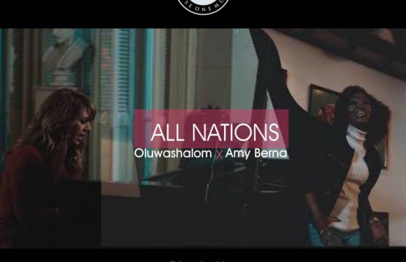 "(AUDIO) : All Nations"" – Oluwashalom feat. Amy Berna [@oluwa_shalom @amyberna ]"