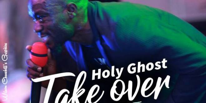 TPHILZ – HOLY GHOST TAKE OVER
