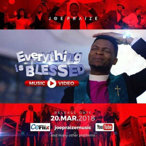 #Video : Everything Is Blessed - Joe Praize || @joepraize