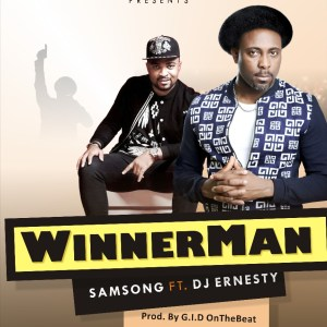 Winnerman - Samsong Ft. Dj Ernesty