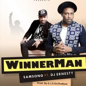 Winnerman - Samsong Ft. Dj Ernesty