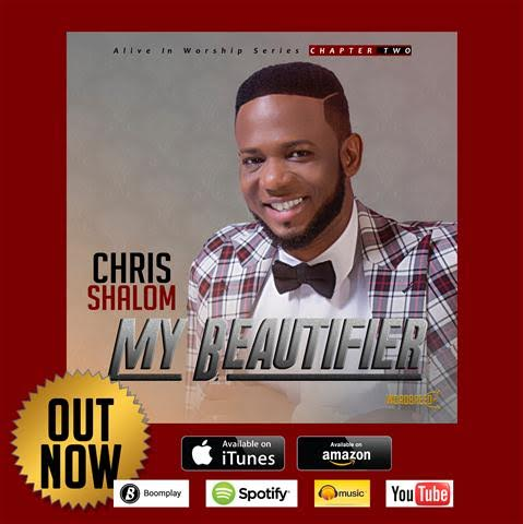 #Music : My Beautifier Album - Chris Shalom || @shalom_chris