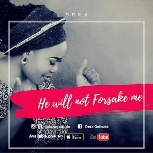 dera - HE WILL NOT FORSAKE ME