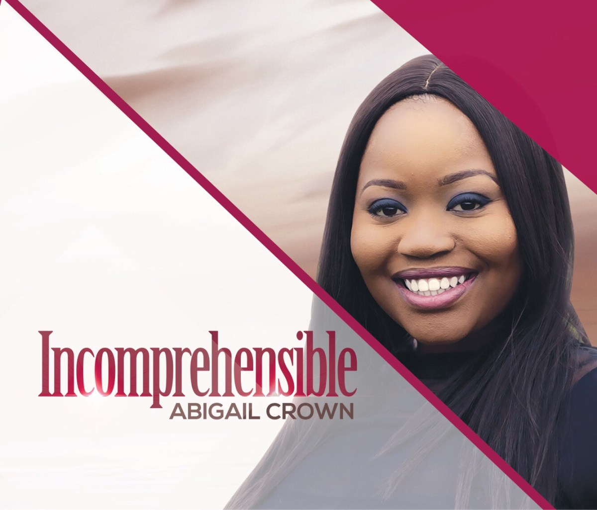 #Music : Incomprehensible Album - Abigail Crown || @abgigailcrown_    #Incomprehensiblealbum