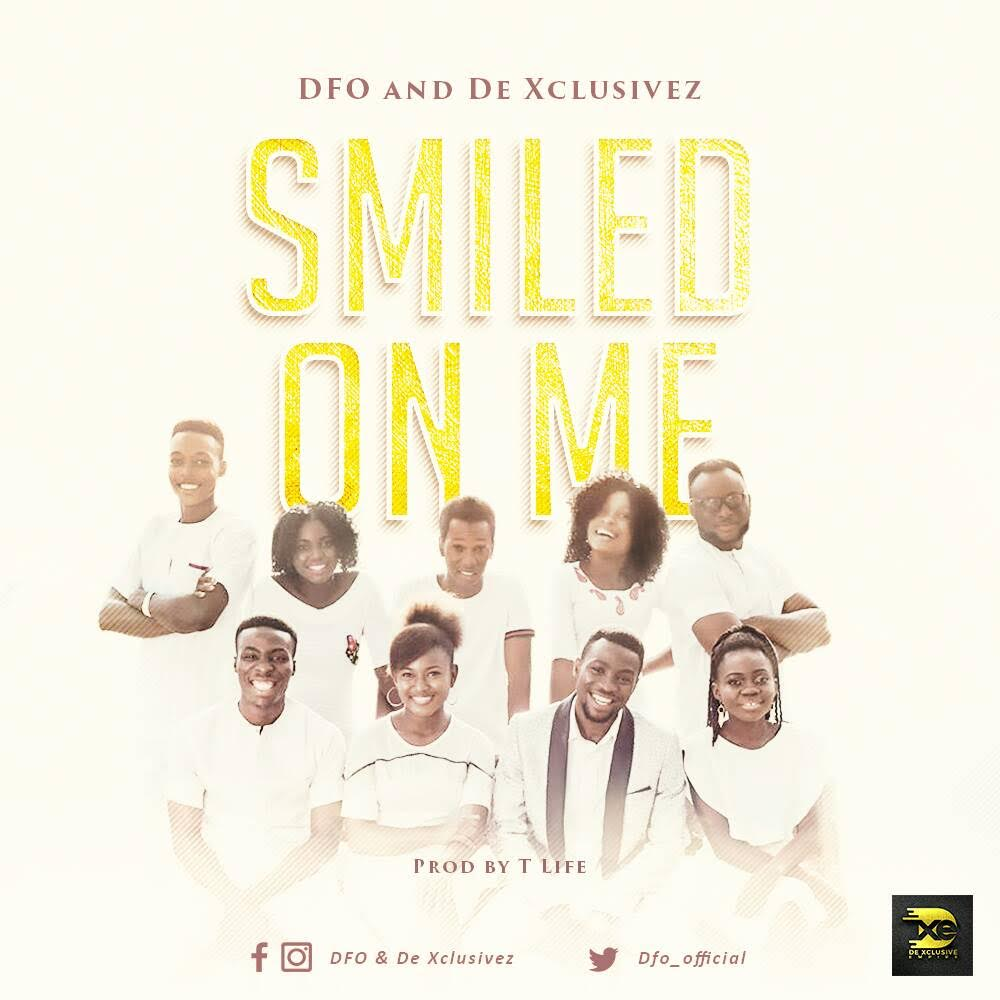#Music : Smiled on Me - DFO & De Xclusivez || @dfo_official