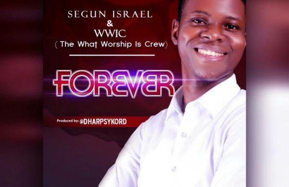 #Music : Forever – Segun Israel    @segunisrael_