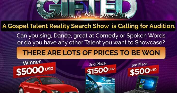 #Gist : Win Big with THE GIFTED SHOW. A Gospel Talent Reality Search Show || @the_giftedshow