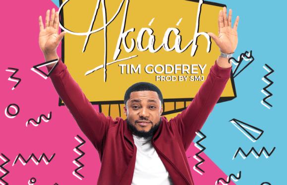 #Music: Akaah – Tim Godfrey || @timgodfreyworld