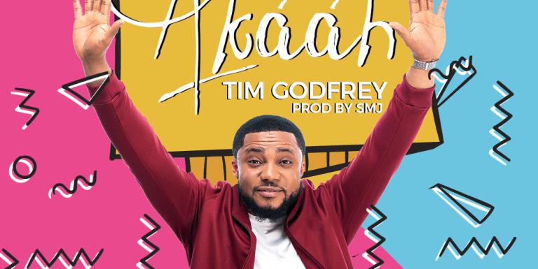 #Music: Akaah – Tim Godfrey || @timgodfreyworld