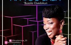 Busola Oyedokun - Na You Baba
