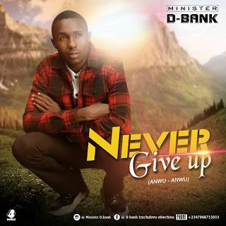 #Music: Minister D-Bank Releases Hip Hop/Rap Single – 'Anwu Anwu'