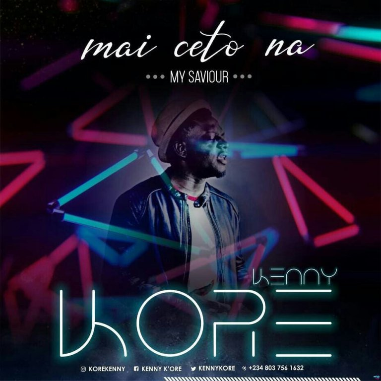 #MUSIC: Kenny K'ore – Mai Ceto Na (My Saviour)