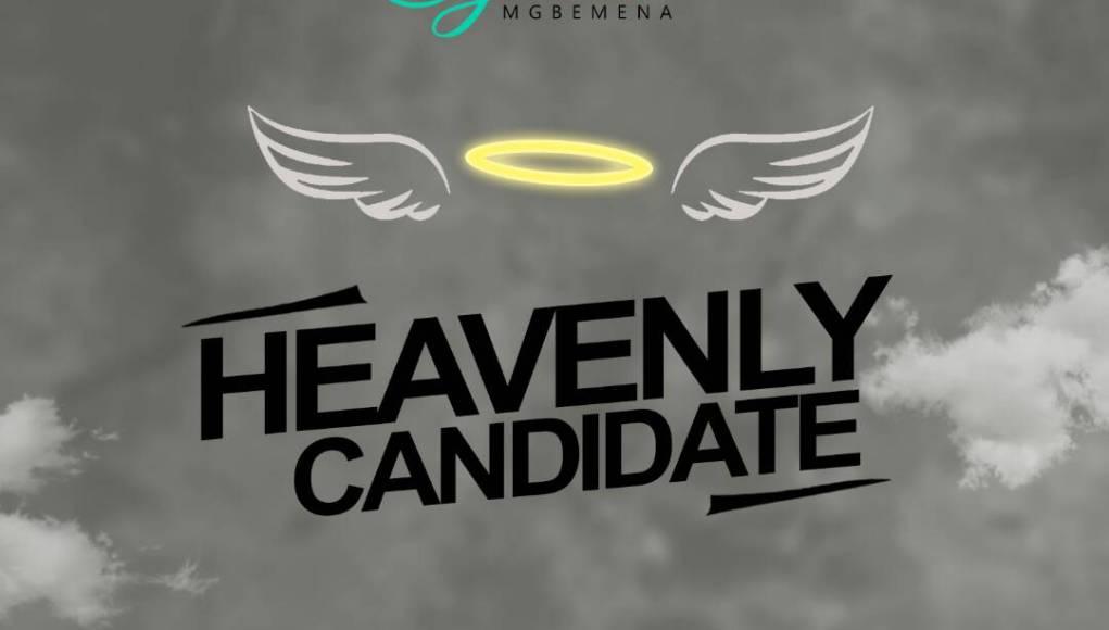 HEAVENLY CANDIDATE - Cynthia Mgbemena [@mgbemenacynthi1]