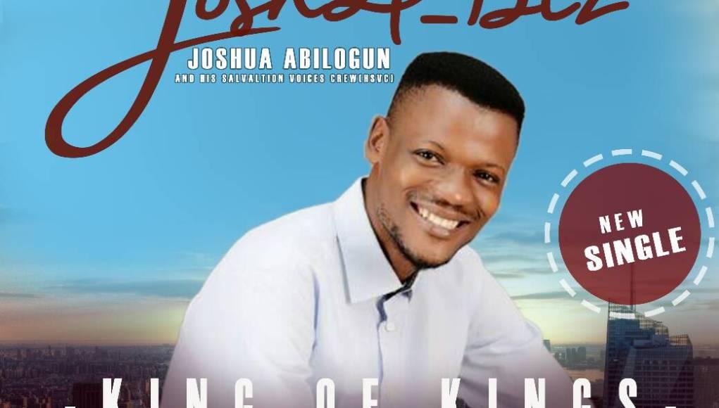 King Of Kings - Joshua Abilogun(Josha_biz)