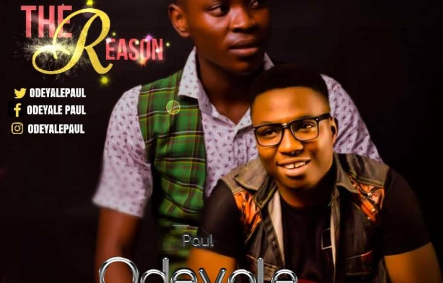 YOU ARE THE REASON - PAUL ODEYALE FT. PSALMIST JOSH