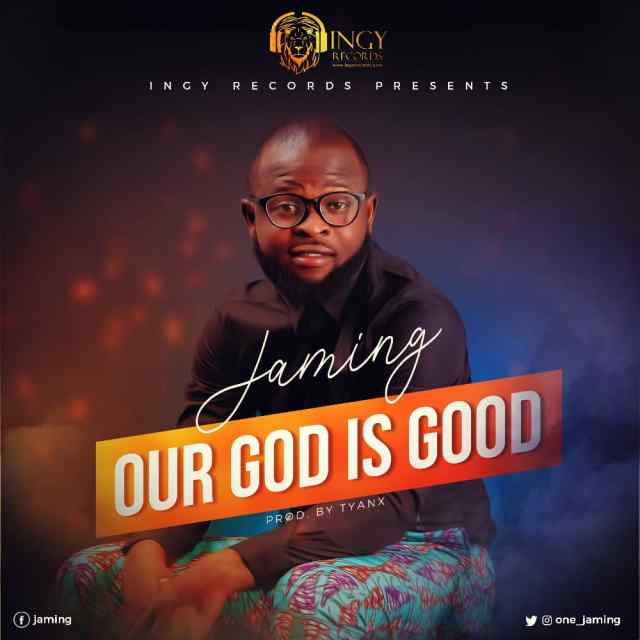 Our God Is Good - Jaming