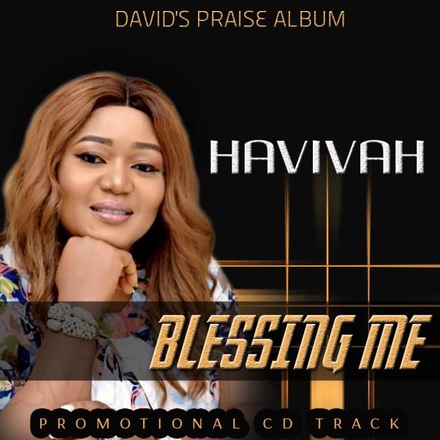 NEW MUSIC: HAVIVAH - BLESSING ME | @Havivah26221113