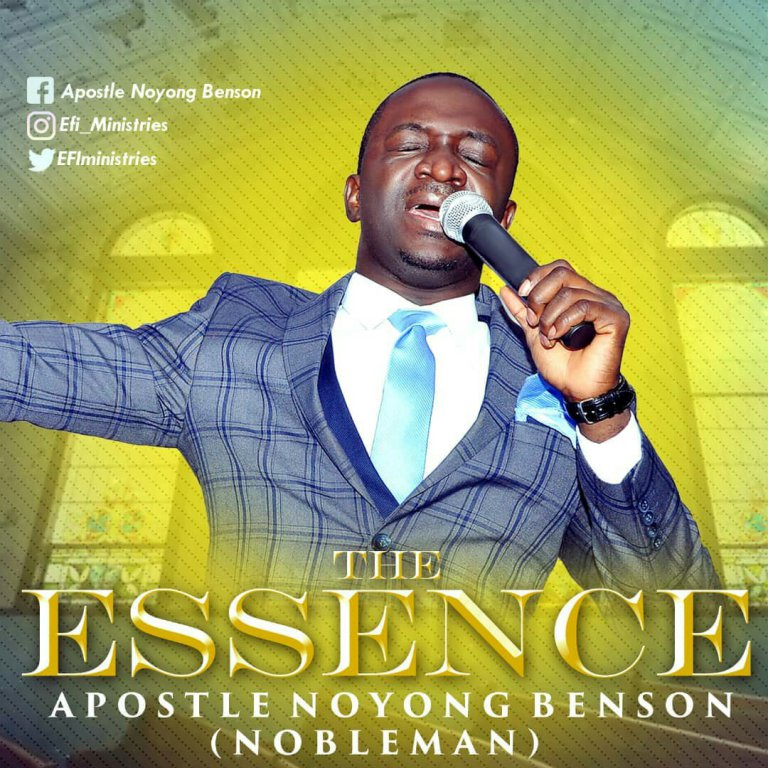 Latest Powerful Worship: Apostle Noyong Benson(Nobleman) - The Essence