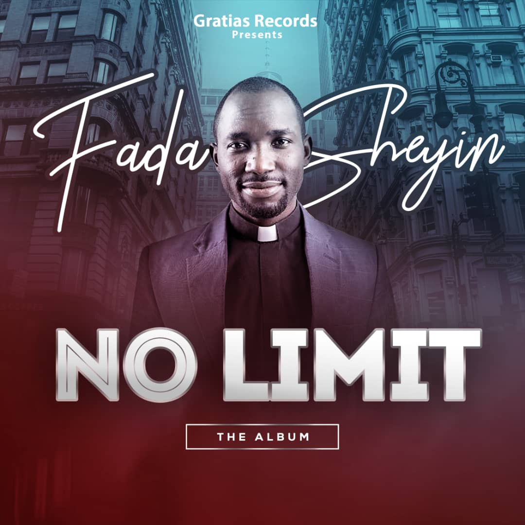 "New Music : ""No Limit"" Album - Fada Sheyin - @fadashey"