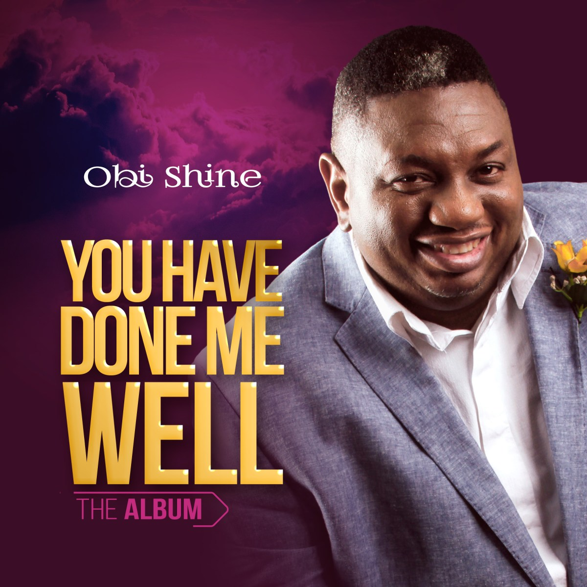 Trending Incredible Album: Obi Shine Premiere Abulm - 'You Have Done Me Well' On Digital Distribution Platforms
