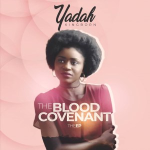 THE blood convenant - Yadah (Kingborn) -