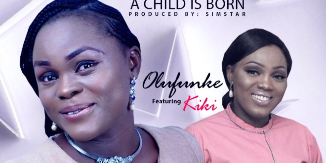 unto us a child is born BY OLUFUNKE