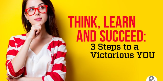 Article : 3 Steps To A Victorious You