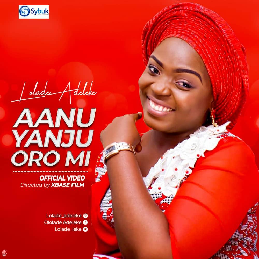 New Music : Aanu Yanju Oro Mi (Audio & Video) - Lolade Adeleke | @Ololade_leke @oluwalonibc Cc @daprince_thepr
