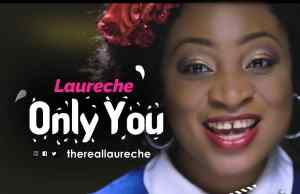 Laureche / Only You