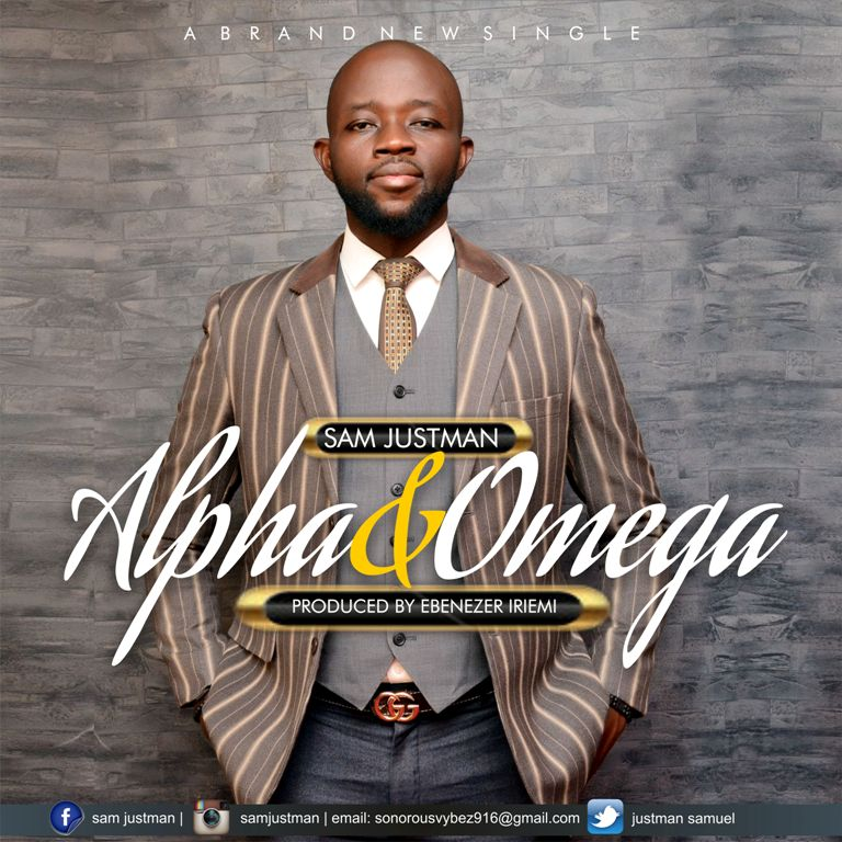 New Music : 'Alpha and Omega' - Sam Justman || @justmansamue