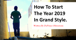 how to start 2019 in grand style - daprince oluwatosin