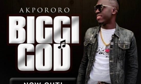 New Music: Biggi God – Akpororo | @Akpororo