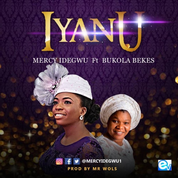 Download Iyanu by Mercy Idegwu ft Bukola Bekes