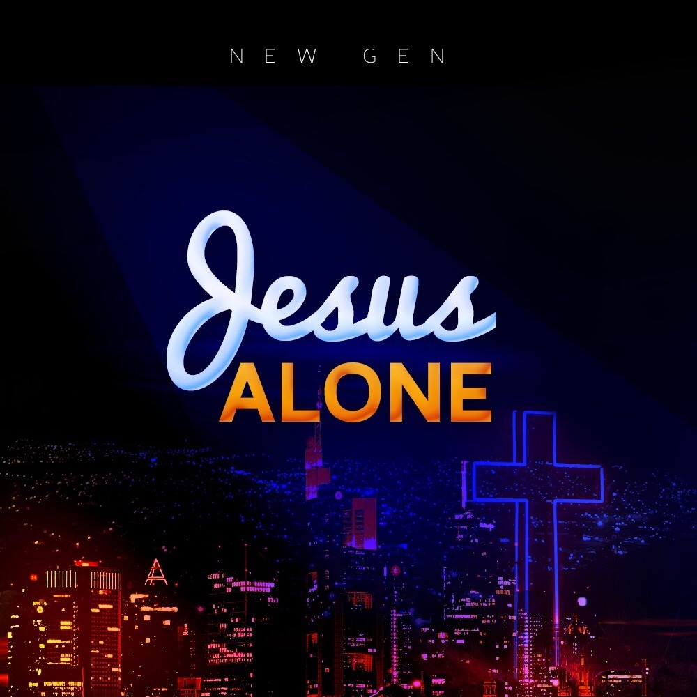New Music : Jesus Alone - New Gen | @themmpraise