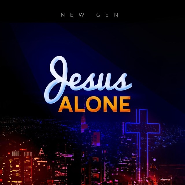 Download jesus Alone by new gen