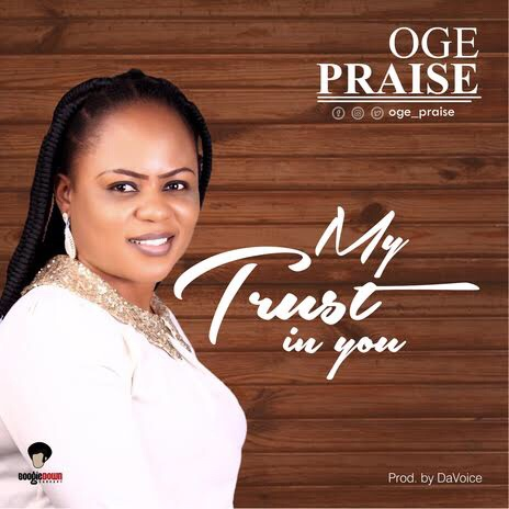 Download my trust in you by oge praise
