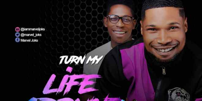 New Music: Turn Me Around – Marvel Joks ft Moses Bliss | @marvel_joks