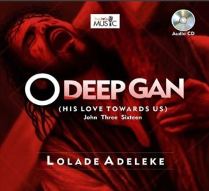 Lolade Adeleke - O Deep Gan - Free Download