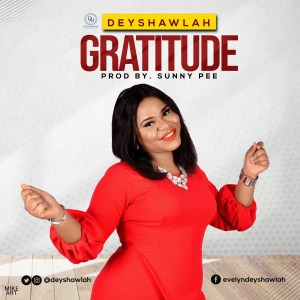 GRATITUDE by Deyshawlah [+ Lyrics Video] @deyshawlah