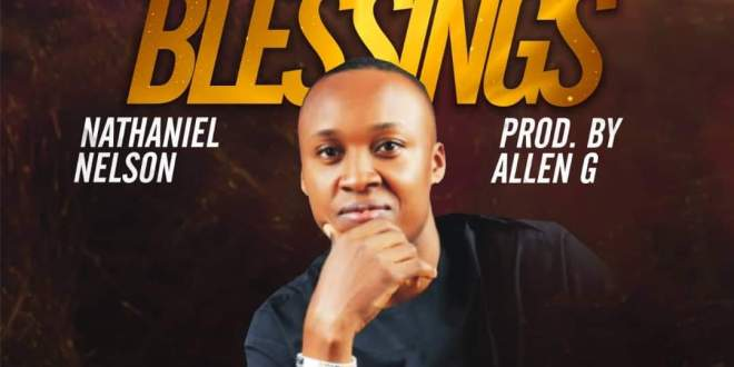 New Music : Counting My Blessings – Nathaniel Nelson | @chukwunomson @its_sameog
