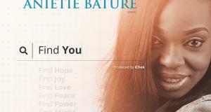 Anietie Bature - Find You (Prod. By iChek) || @AnietieBature