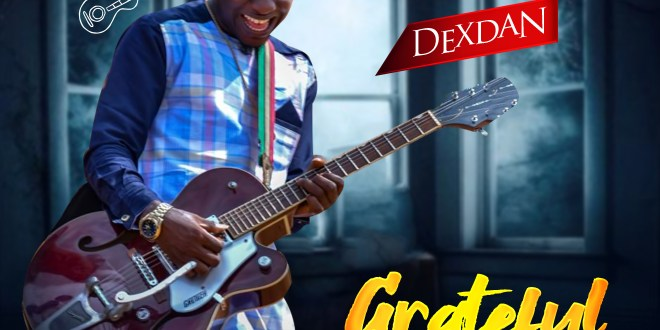 "Dexdan Celebrates Birthday With New Single Titled ""Grateful"" (Audio &Video) 