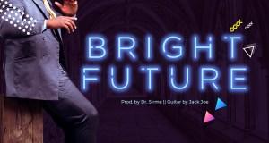 Bright future - Mista Fave | 247gvibes.com