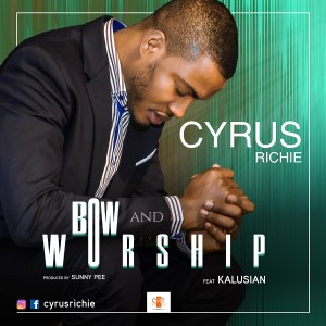 Bow and Worship - Cyrus Richie