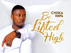 CHIKA 100 PERCENT - Be Lifted High