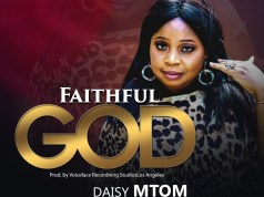 Daisy Mtom - Faithful God