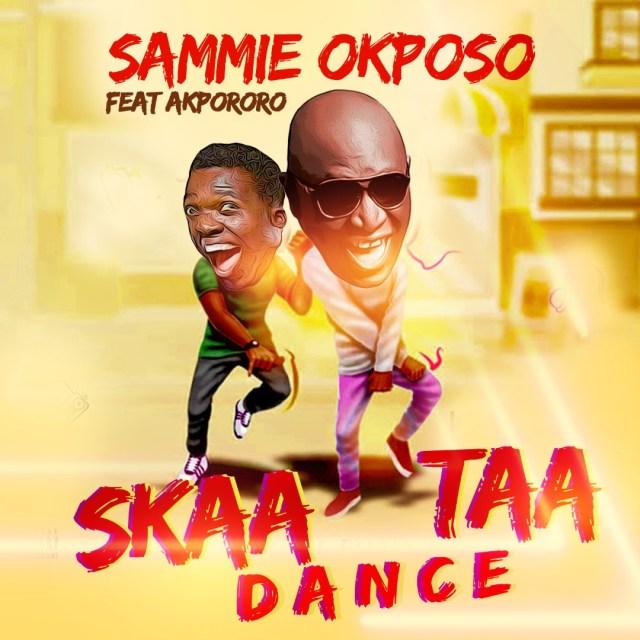 SKAATA DANCE BY SAMMIE OKPOSO FT AKPORORO