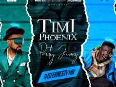 TIMI PHOENIX PARTY JAMZ by DJ Ernesty